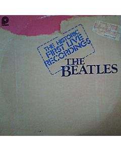 Beatles - The Historic First Live Recordings