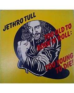 Jethro Tull - Too Old To Rock'N'Roll: Too Young To Die!